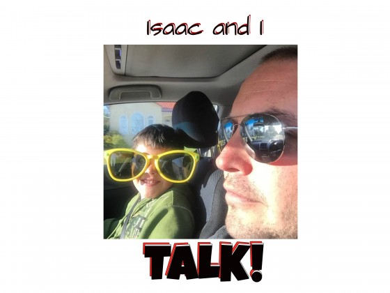 Isaac and I TALK!